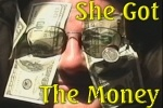She Got the Money